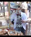KEEP CALM AND Twitter  açma - Personalised Poster large