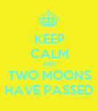 KEEP CALM AND TWO MOONS HAVE PASSED - Personalised Poster large