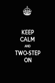 KEEP CALM AND TWO-STEP ON - Personalised Poster large