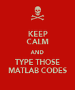 KEEP CALM AND TYPE THOSE MATLAB CODES - Personalised Poster large