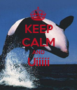 KEEP CALM AND Uííííí  - Personalised Poster large