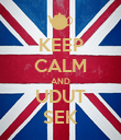 KEEP CALM AND UDUT SEK - Personalised Poster large