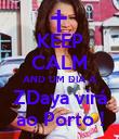 KEEP CALM AND UM DIA A ZDaya virá ao Porto ! - Personalised Poster large