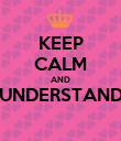 KEEP CALM AND UNDERSTAND  - Personalised Poster large