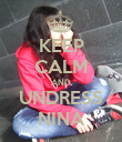 KEEP CALM AND UNDRESS NINA - Personalised Poster large