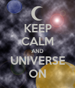 KEEP CALM AND UNIVERSE ON - Personalised Poster large