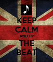 KEEP CALM AND UP THE BEAT - Personalised Poster large