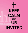 KEEP CALM AND UR INVITED - Personalised Poster large