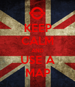KEEP CALM AND USE A MAP - Personalised Poster large
