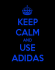 KEEP CALM AND USE ADIDAS - Personalised Poster large