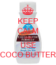 KEEP CALM AND USE COCO BUTTER - Personalised Poster large