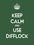 KEEP CALM AND USE DIFFLOCK - Personalised Poster large