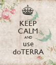 KEEP CALM AND use doTERRA - Personalised Poster large