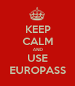KEEP CALM AND USE EUROPASS - Personalised Poster large