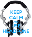 KEEP CALM AND USE HEADFONE - Personalised Poster large