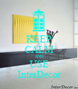 KEEP CALM AND USE InterDecor - Personalised Poster large