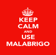 KEEP CALM AND USE MALABRIGO - Personalised Poster large