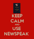 KEEP CALM AND USE  NEWSPEAK  - Personalised Poster large