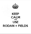 KEEP CALM AND USE RODAN + FIELDS - Personalised Poster large