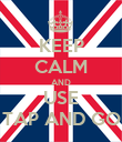 KEEP CALM AND USE TAP AND GO - Personalised Poster large