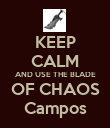 KEEP CALM AND USE THE BLADE OF CHAOS Campos - Personalised Poster large