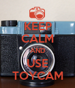 KEEP CALM AND USE TOYCAM - Personalised Poster large