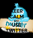 KEEP CALM AND USE TWITTER - Personalised Poster large