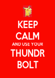 KEEP CALM AND USE YOUR THUNDR BOLT - Personalised Poster large