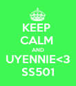 KEEP  CALM  AND UYENNIE<3 SS501 - Personalised Poster large