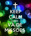 KEEP CALM AND VÁ DE  MISSOES  - Personalised Poster large