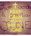 KEEP CALM AND vá pro  pós do  JUNE - Personalised Poster large