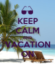 KEEP CALM AND VACATION ON - Personalised Poster large