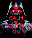 KEEP CALM AND VADER ON - Personalised Poster large