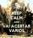 KEEP CALM AND VAI ACERTAR VARIOS - Personalised Poster large