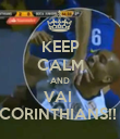 KEEP CALM AND VAI  CORINTHIANS!!  - Personalised Poster large