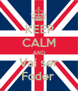 KEEP CALM AND Vai ser Foder  - Personalised Poster large
