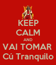 KEEP CALM AND VAI TOMAR  Cú Tranquilo - Personalised Poster large