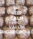 KEEP CALM AND VAI UM BRIGADEIRO AÍ? - Personalised Large Wall Decal