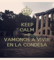 KEEP CALM AND VAMONOS A VIVIR EN LA CONDESA - Personalised Poster large