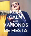 KEEP CALM AND VAMONOS DE FIESTA - Personalised Poster large