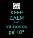 KEEP CALM AND vamonos pa' 10º - Personalised Poster large