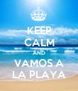 KEEP CALM AND VAMOS A LA PLAYA - Personalised Poster large