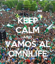 KEEP CALM AND VAMOS AL OMNILIFE - Personalised Poster large