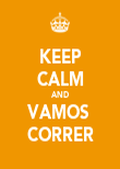 KEEP CALM AND VAMOS  CORRER - Personalised Poster large
