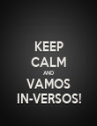KEEP CALM AND VAMOS IN-VERSOS! - Personalised Poster large
