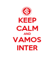 KEEP CALM AND VAMOS INTER - Personalised Poster large