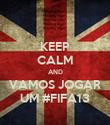 KEEP CALM AND VAMOS JOGAR UM #FIFA13 - Personalised Poster large