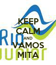 KEEP CALM AND VAMOS MITA - Personalised Poster small