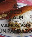 KEEP CALM AND VAMOS POR  UN PAMBAZO  - Personalised Poster large