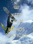 KEEP CALM AND VAMOS PRATICAR - Personalised Poster large